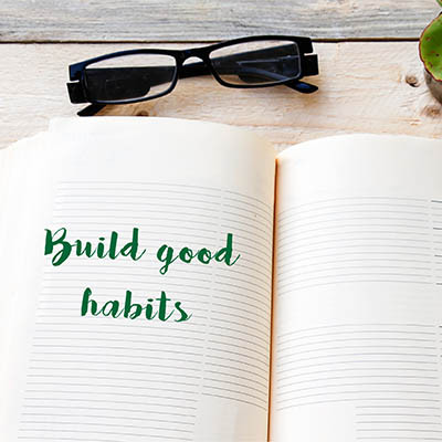 Build Great Habits with These 3 Tips